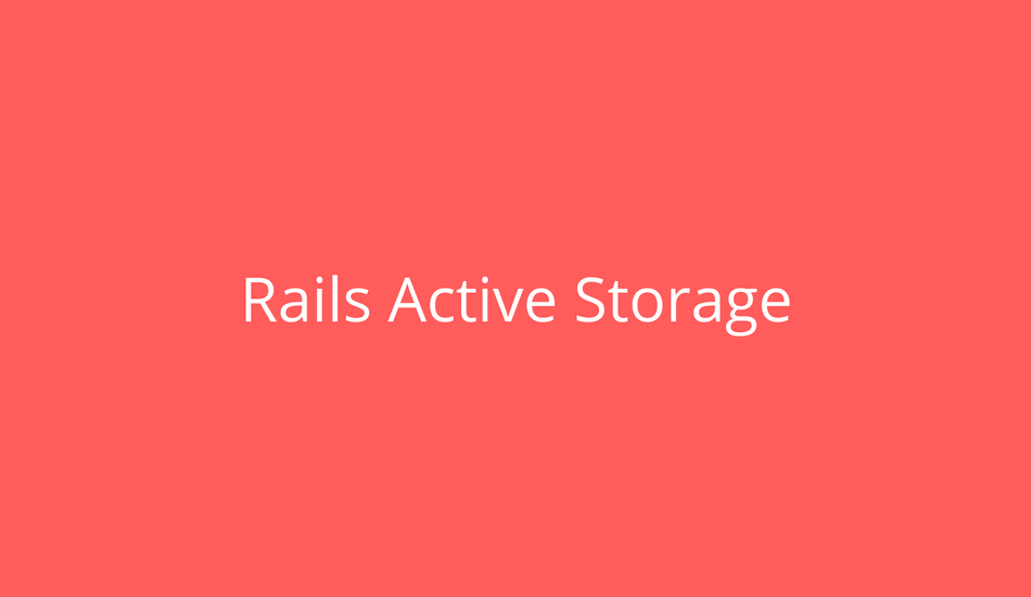 Rails Active Storage